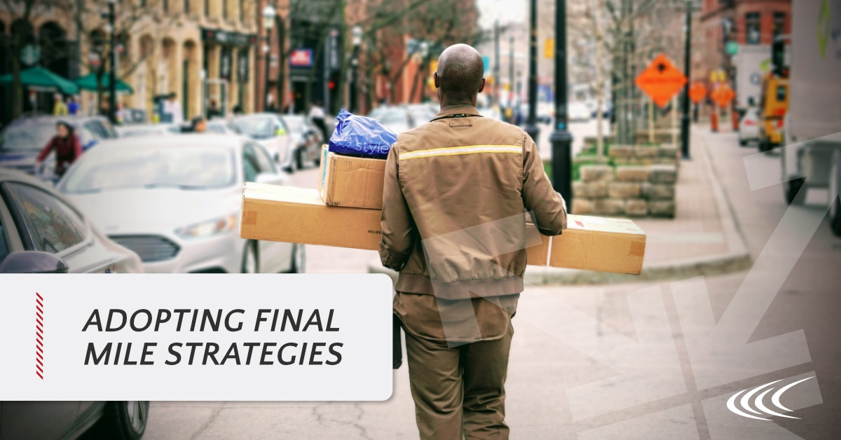 Adopting Final Mile Strategies