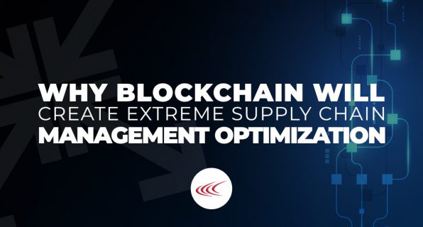 Blockchain will Create Extreme Supply Chain Management Optimization