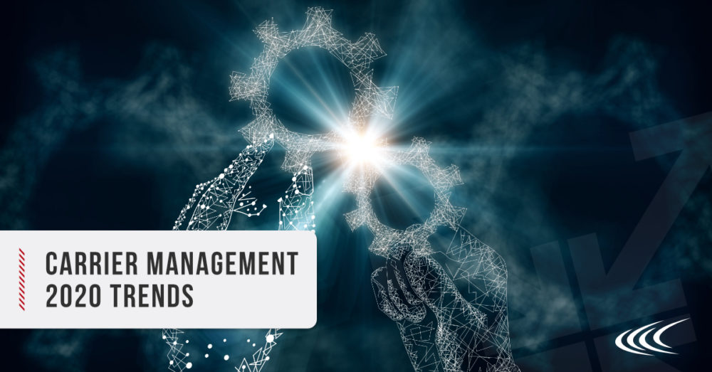 Carrier Management 2020 Trends