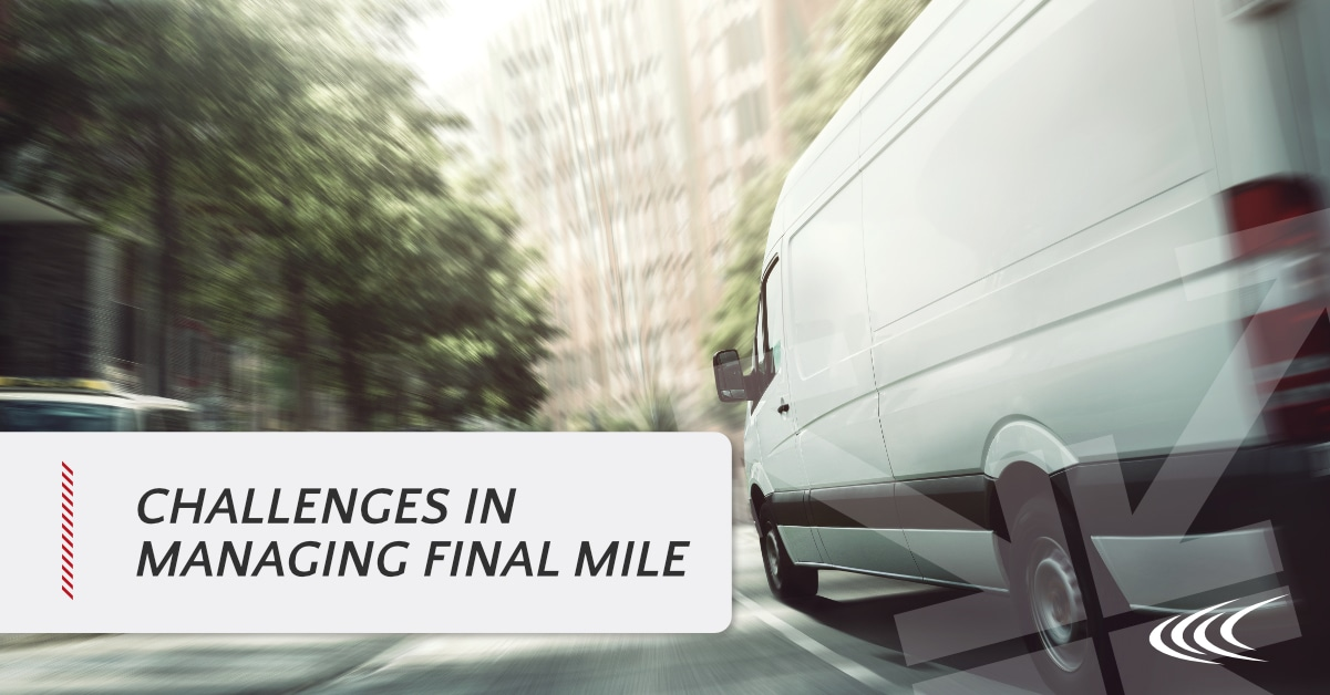 Challenges in Managing Final Mile
