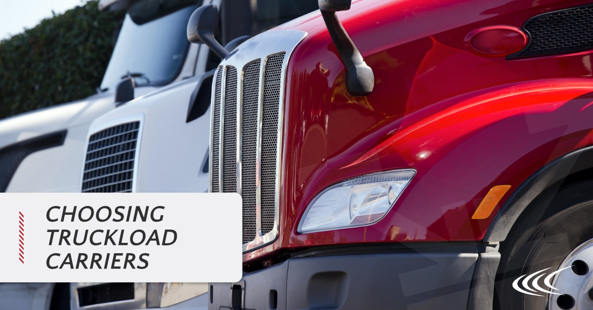 Choosing Truckload Carriers
