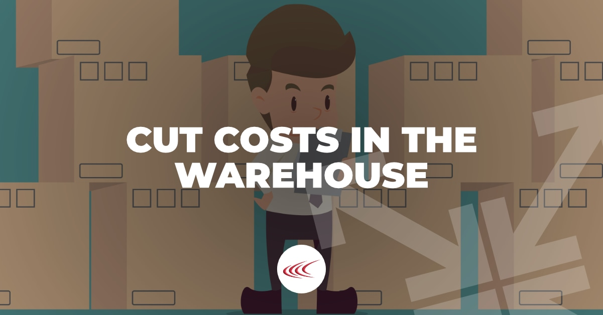 Cut Costs in the Warehouse
