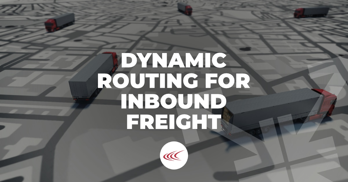 Dynamic Routing for Inbound Freight
