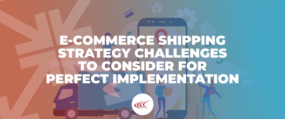 E-Commerce Shipping Strategy