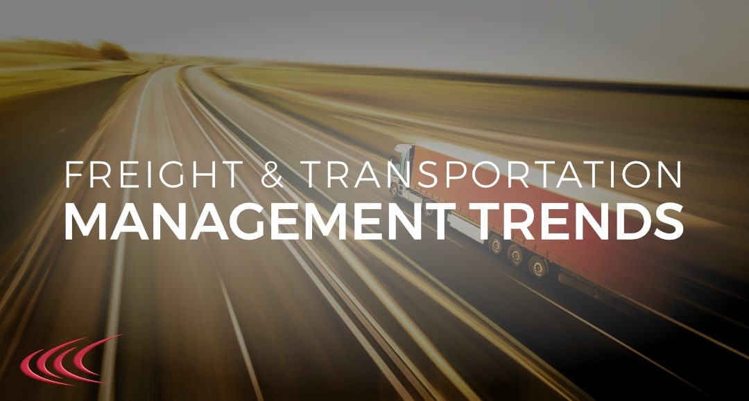 Freight & Transportation Management Trends