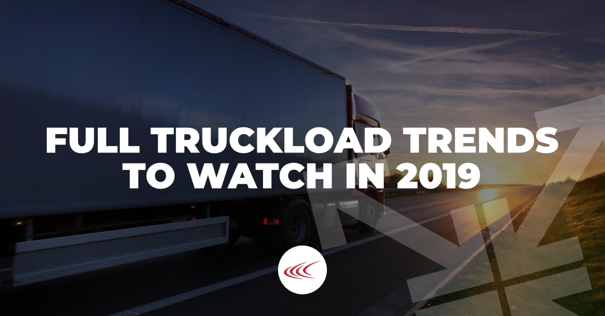 Full Truckload Trends to Watch in 2019