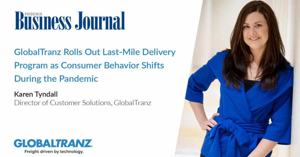 GlobalTranz rolls out last-mile delivery program as consumer behavior shifts during the pandemic