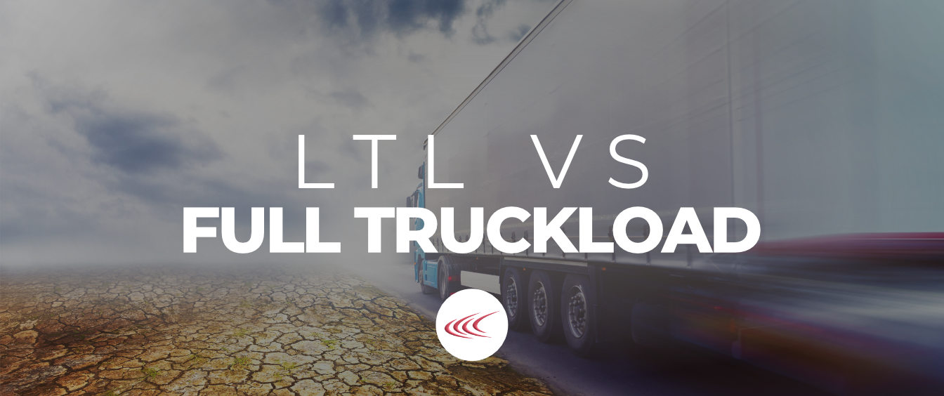 LTL Vs. Full Truckload