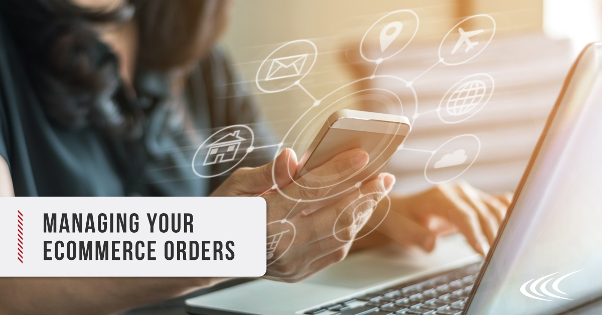 Managing Your Ecommerce Orders