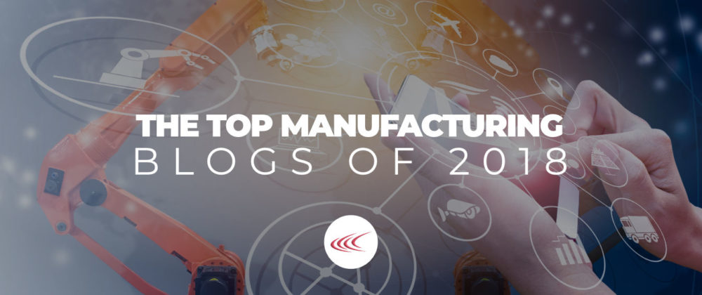 Manufacturing Blogs of 2018