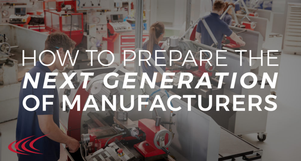 Next Generation of Manufacturers