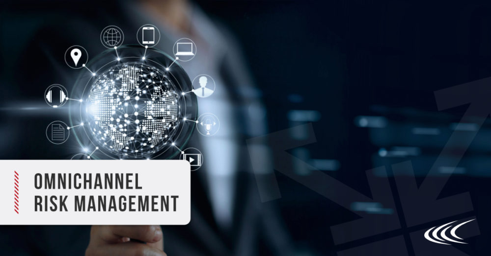Omnichannel Risk Management