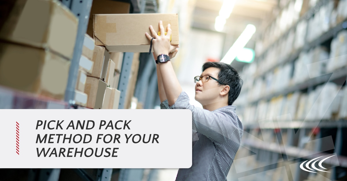 Pick and Pack Methods for Your Warehouse Cerasis