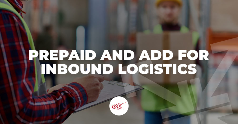 Prepaid and Add for Inbound Logistics