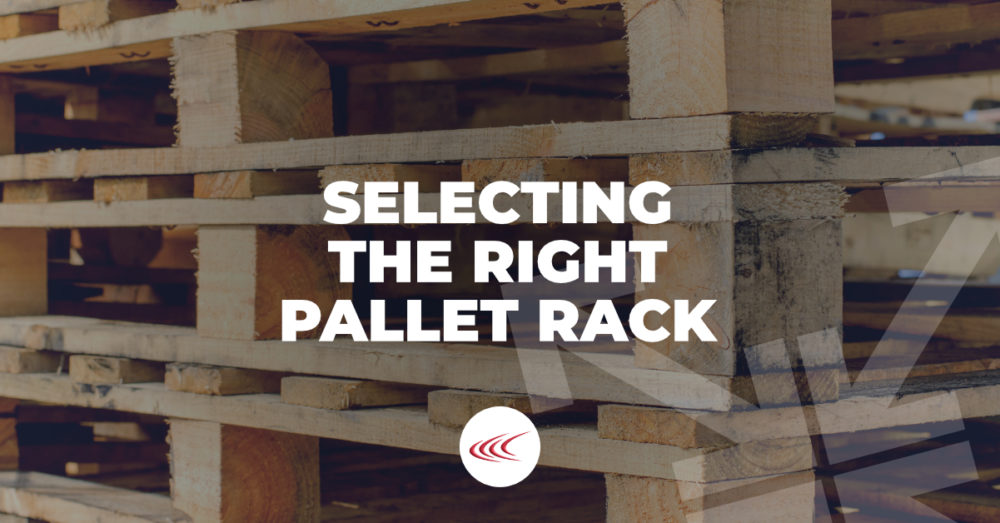 Selecting the Right Pallet Rack