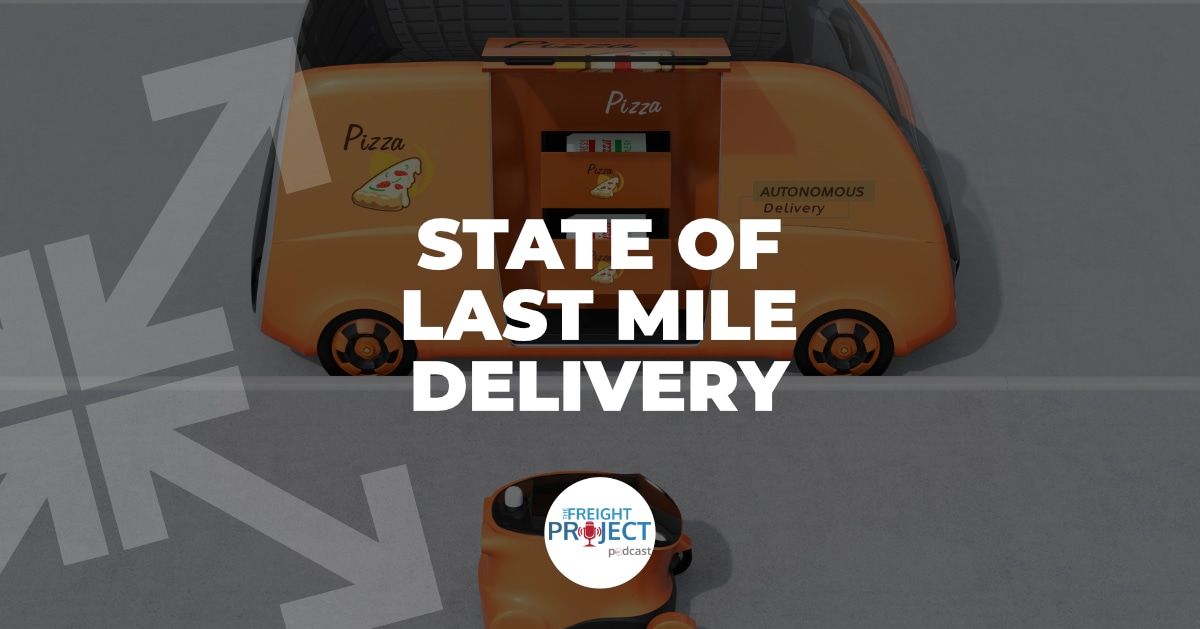 State of Last Mile Delivery