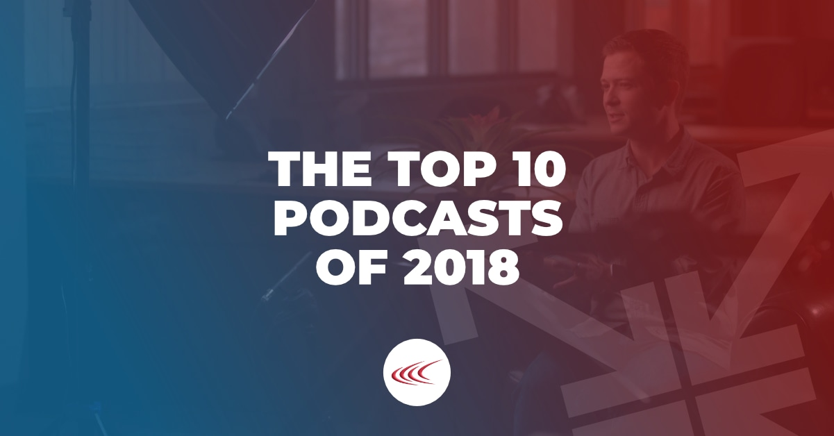 The Top 10 Podcasts of 2018