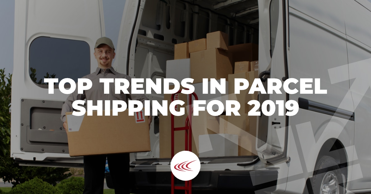 Trends in Parcel Shipping for 2019