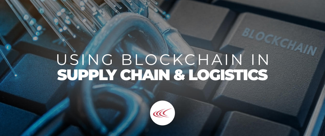 Using Blockchain in Supply Chain & Logistics