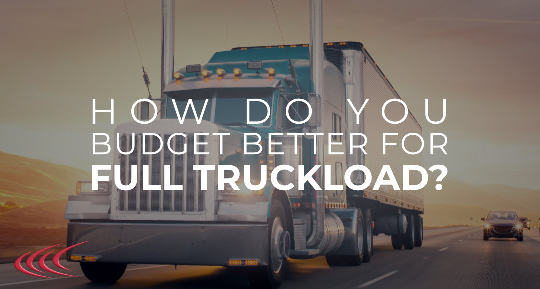 budget better for full truckload