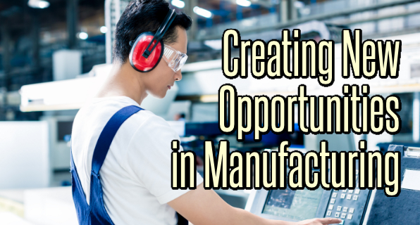 manufacturing opprotunities