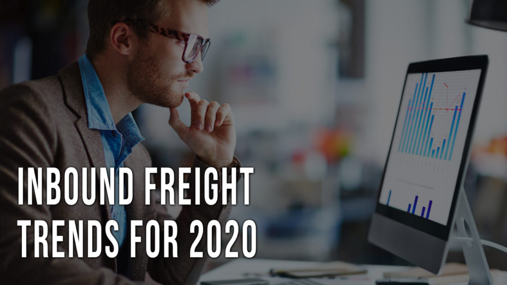 Inbound Freight Trends for 2020