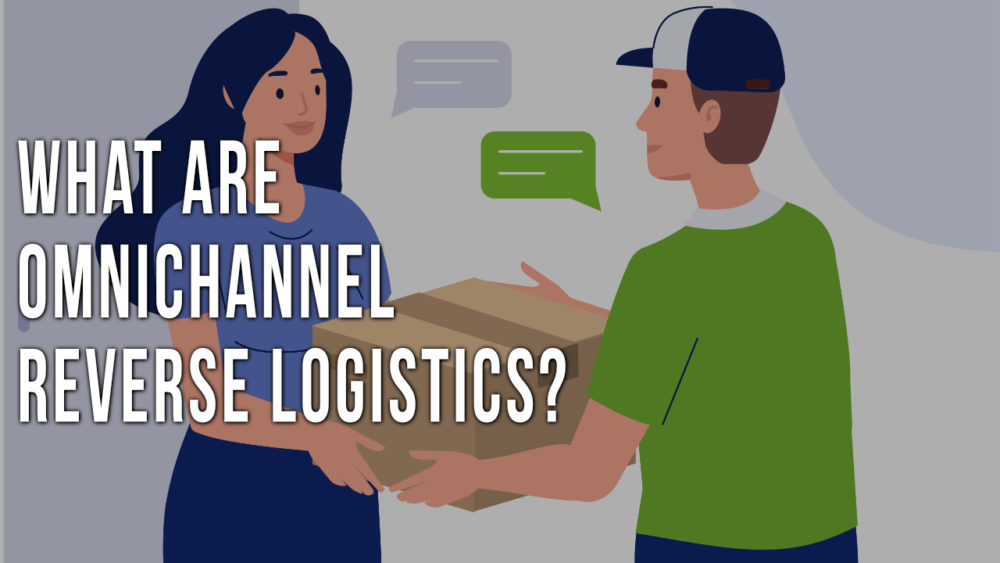Omnichannel Reverse Logistics